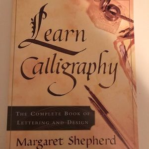 Learn Calligraphy the Complete Book of Lettering